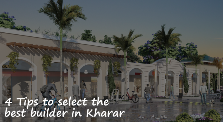 4 Tips to select the best builder in Kharar