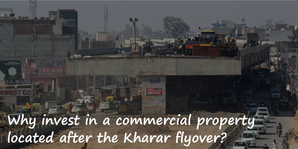 Why invest in a commercial property located after the Kharar flyover?