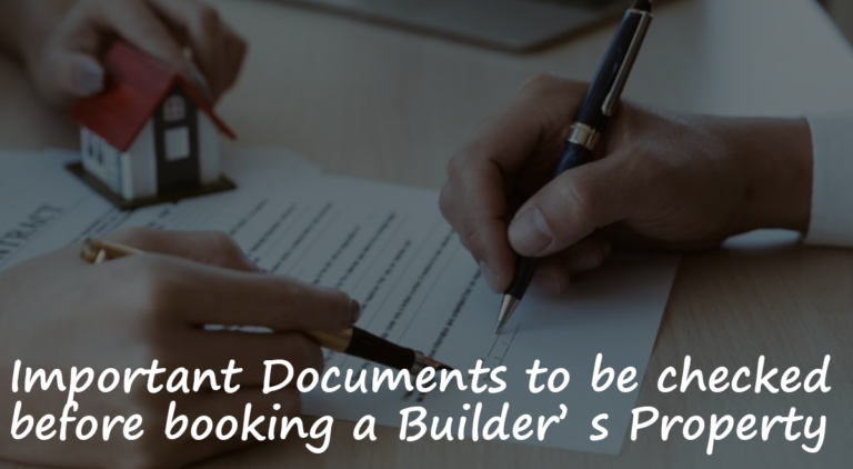 Important Documents to be checked before booking a Builder's Property