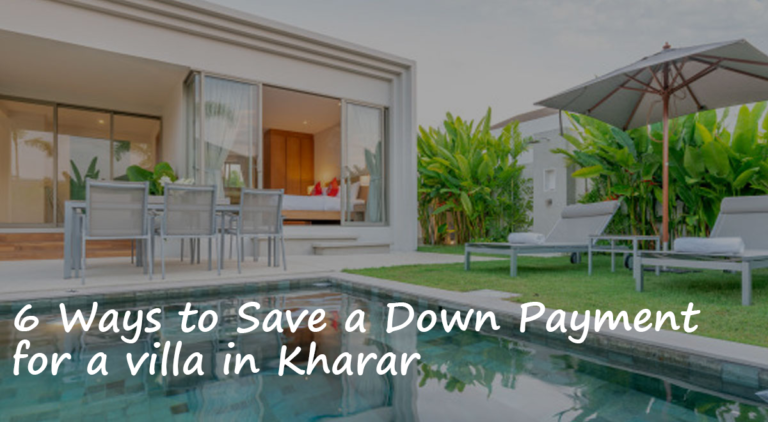 6 Ways to Save a Down Payment for a villa in Kharar