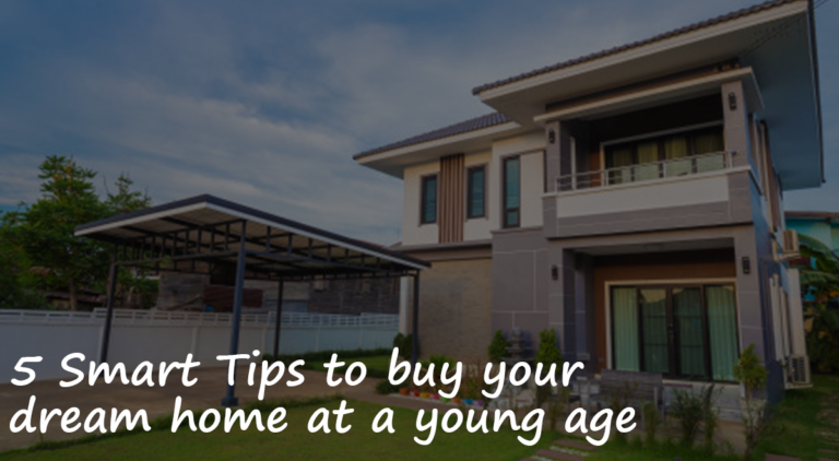 5 Smart Tips to buy your dream home at a young age
